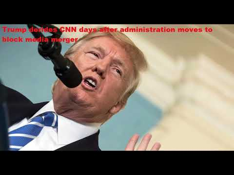Trump derides CNN days after administration moves to block media merger