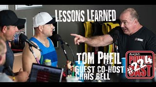 Lessons Learned – Tom Pheil – Guest Co-host Chris Bell | Mark Bell's PowerCast #224