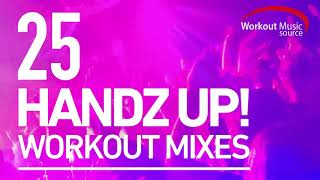 Workout Music Source // 25 HANDZ UP! Workout Mixes (Hard Style Remixes)