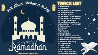 Full Album Sholawat Religi Pilihan SPESIAL RAMADHAN - Marhaban Ya Ramadhan || Ramadhan || Istighfar