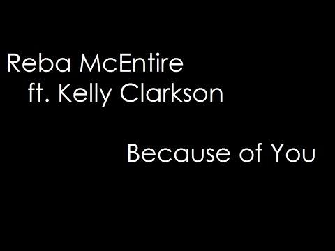 Reba McEntire ft. Kelly Clarkson - Because Of You (lyrics)
