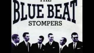 Bluebeat Stompers - I Need Your Lovin