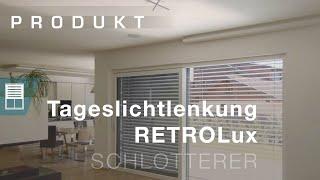 RETROLux Tageslichtraffstore - Zeitraffer von Schlotterer
