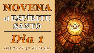 Novena al Espíritu Santo (Primer día / 22 de Mayo de 2020). Novena, reflexión y oración.