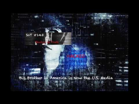 Big Brother in America is Now the U.S. Media - SoT #143