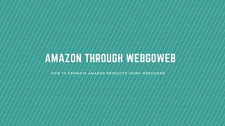 How to promote Amazon products using WebGoWeb