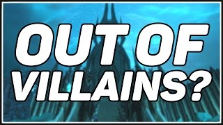 World of Warcraft - Running Out Of Villains?