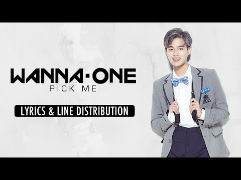 Wanna One (워너원) - Pick Me (나야 나) [Line Distribution & Lyrics (Han/Rom/Eng)]