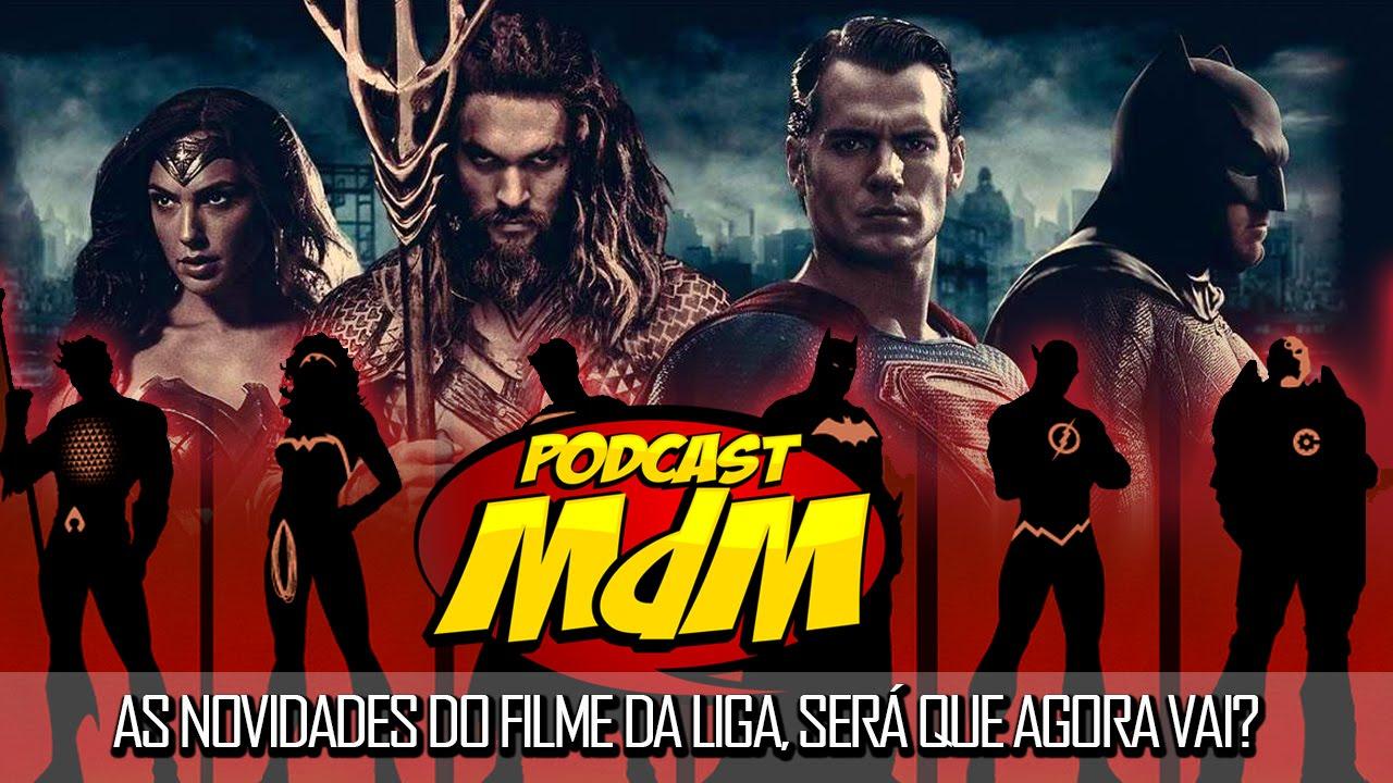 Podcast MdM: Todas as notícias sobre o filme da Liga da Justiça!
