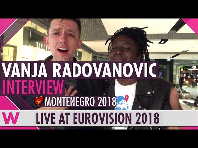 Vanja Radovanović (Montenegro) Interview @ Eurovision 2018   wiwibloggs