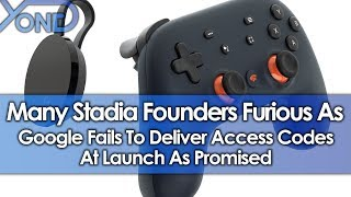 Many Stadia Founders Furious As Google Fails To Deliver Access Codes At Launch As Promised