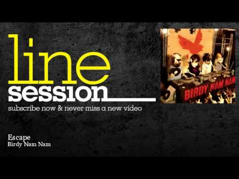 Birdy Nam Nam - Escape - LineSession