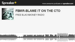FBMR-BLAME IT ON THE CTO (part 1 of 2, made with Spreaker)