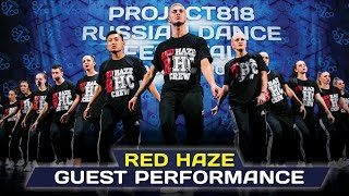 Red Haze — Guest Performance @ RDF16 ✪ Project818 Russian Dance Festival 2016