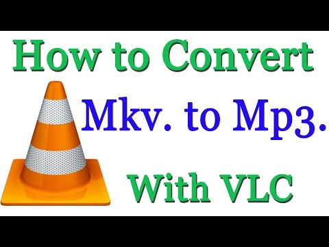 How to Convert MKV File to Mp3 Using VLC Player