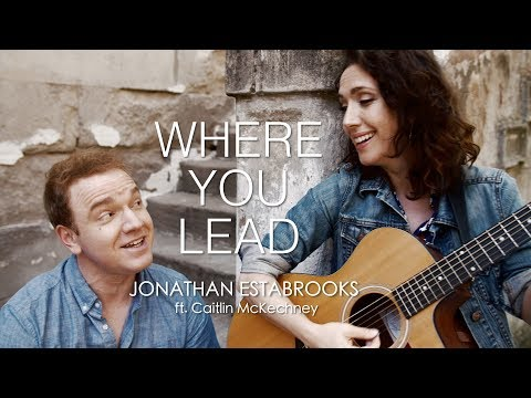 DUET VERSION of Where You Lead - Carol King ft. Caitlin McKechney | Jonathan Estabrooks