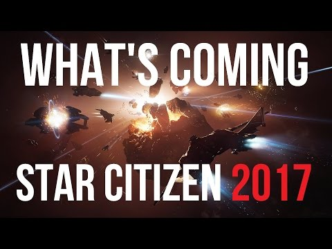 Star Citizen - What's Coming in 2017?