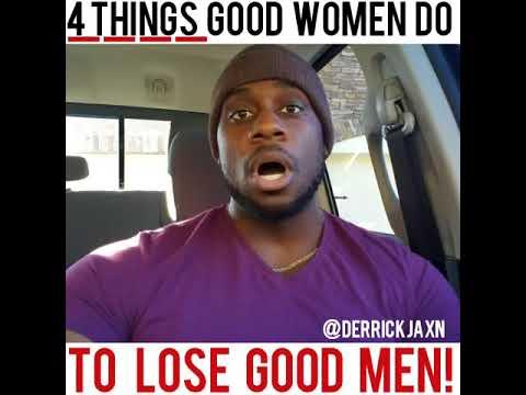 4 THINGS GOOD WOMEN DO TO LOSE GOOD MEN!