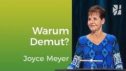 Bibelstelle Galater 6: Warum Demut? – Joyce Meyer – Mit Jesus den Alltag meistern