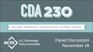 Acm's us technology policy committee (ustpc) conducted a panel discussion on section 230 of the communications decency act. was moderated by a...
