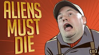 OneShot - Aliens Must Die! (Fortified!)