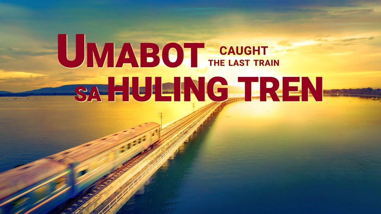 "Christian Movie ""Umabot sa Huling Tren Caught the Last Train"""