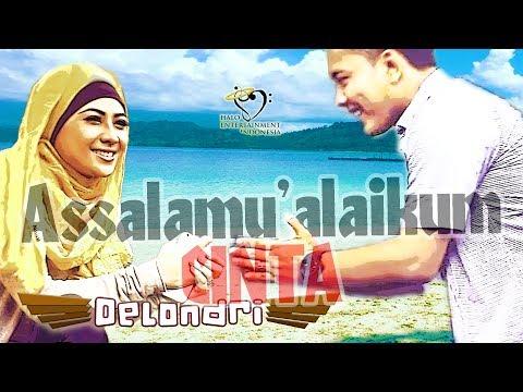 Delondri - Assalamu'alaikum Cinta - Official Music Video Mp3