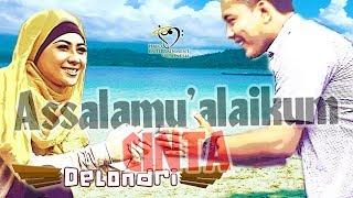Delondri - Assalamu'alaikum Cinta - Official Music Video