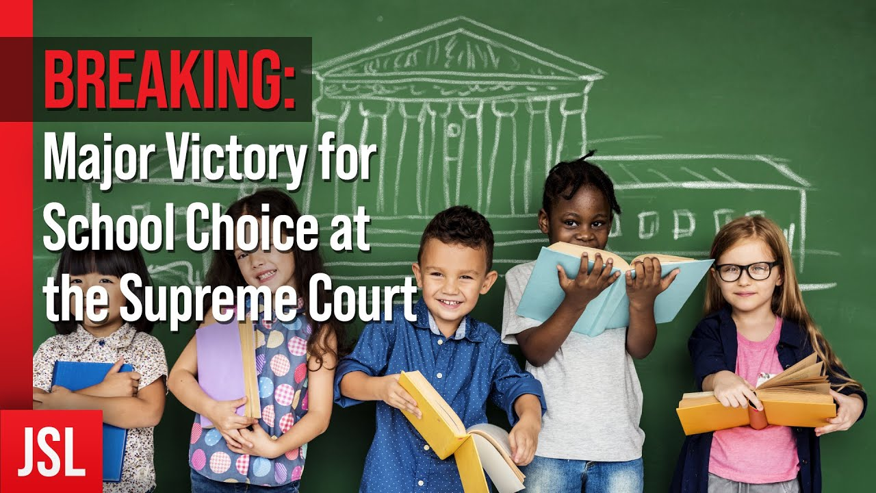 BREAKING: Major Victory for School Choice at the Supreme Court