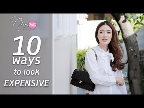 TIPS || 10 Ways to look Expensive || NinaBeautyWorld - วันที่ 07 Dec 2017