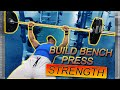 HOW TO BUILD BENCH PRESS STRENGTH | 5 TIPS