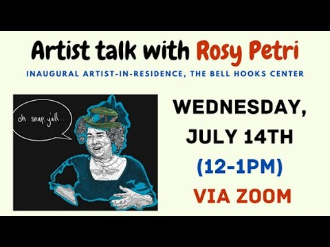 Artist Talk with Rosy Petri of the bell hooks center