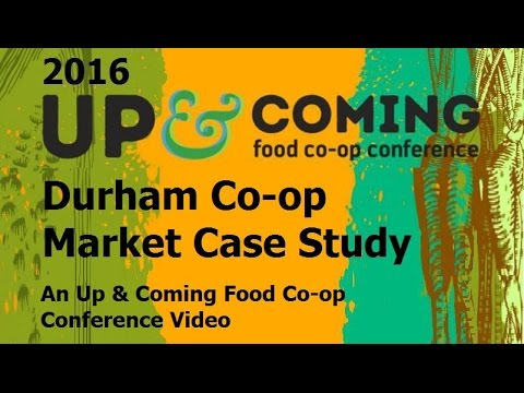Durham Co-op Market Case Study: An Up & Coming Food Co-op Conference Video