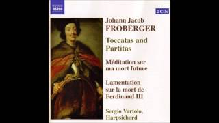 J.J. Froberger Toccatas and Partitas for Harpsichord, Sergio Vartolo 1/2