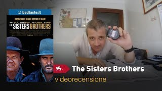 Venezia 75 - The Sisters Brothers, Di Jacques Audiard | RECENSIONE