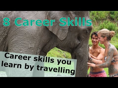 Quit your job, start travelling: 8 Career Skills You Learn While Travelling The World!
