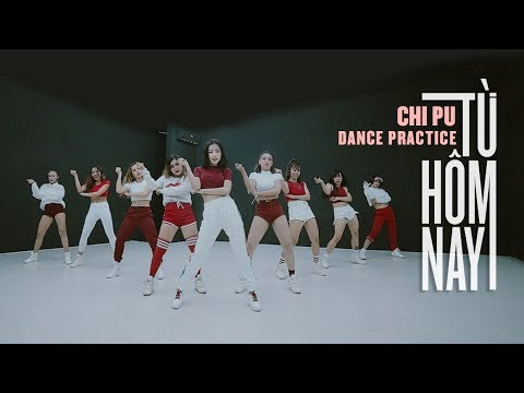 Chi Pu | TỪ HÔM NAY (Feel Like Ooh) Dance Practice (치푸)
