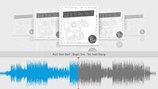Rich Vom Dorf - Begin Gro - Ton liebt Klang