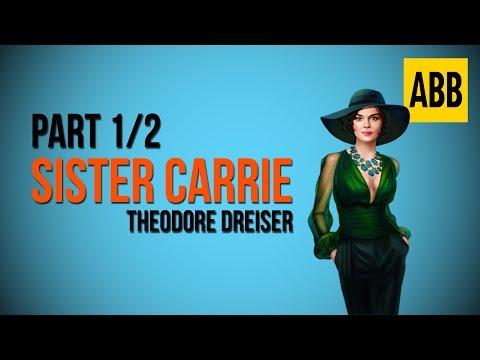 SISTER CARRIE: Theodore Dreiser - FULL AudioBook: Part 1/2