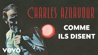 Charles Aznavour - Comme ils disent (Audio Officiel)
