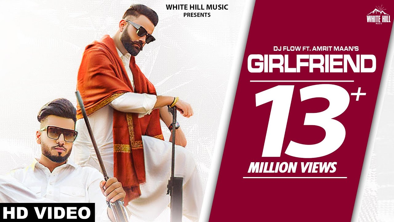 DJ FLOW Ft. AMRIT MAAN : Girlfriend (Official Video) | B2gether Pros | New Punjabi Song 2020 / 2021