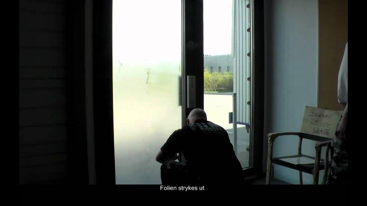 Fantastisk FilmTeam AS - montering av frostet folie (24x hastighet) - YouTube ON-77