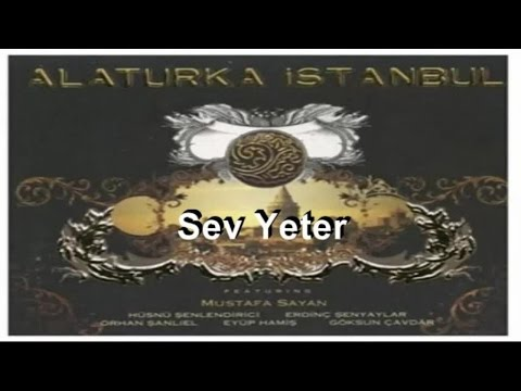 Alaturka İstanbul - Sev Yeter (Official Audio)