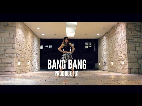 [PRODUCE 101] ♬BANG BANG - Lisa Rhee Dance Cover