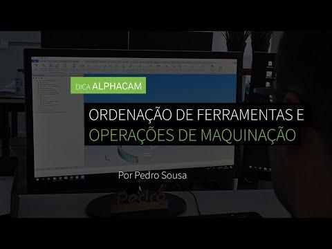 Dica 21 ALPHACAM - Ordenação de ferramentas e operações de maquinação