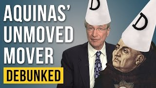 Thomas Aquinas' Unmoved Mover – Debunked (Kreeft and Prager Refuted)