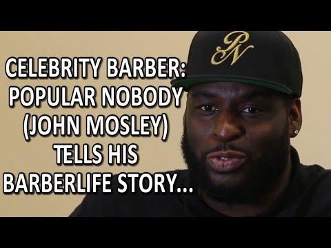 Celebrity Barber: Popular Nobody (John Mosley) Tells His Barberlife Story...