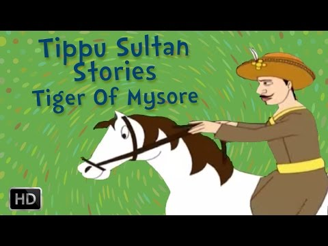 Tippu Sultan - The Tiger of Mysore - Heroes of India - Stories for Kids