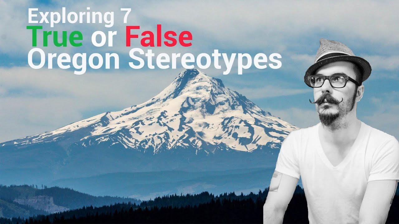 Oregon Stereotypes, True or False