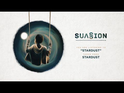 Suasion - Stardust (Official Audio) Mp3